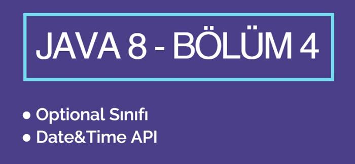 Java 8 Yenilikleri – Bölüm 4